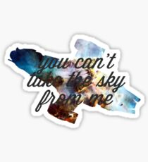 you can't take the sky from me - version 2 Sticker