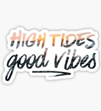 High Tides Good Vibes Sticker