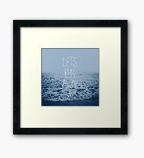 Let's Run Away: Ocean Framed Print