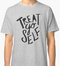 Treat Yo Self II Classic T-Shirt