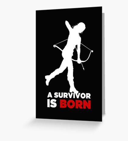 A Survivor is Born [white] Greeting Card