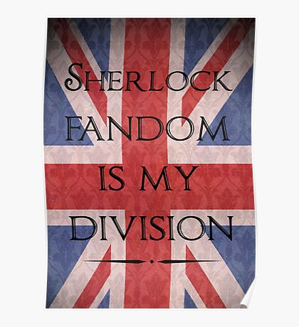 Sherlock Fandom Is My Division Poster