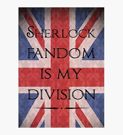 Sherlock Fandom Is My Division Photographic Print