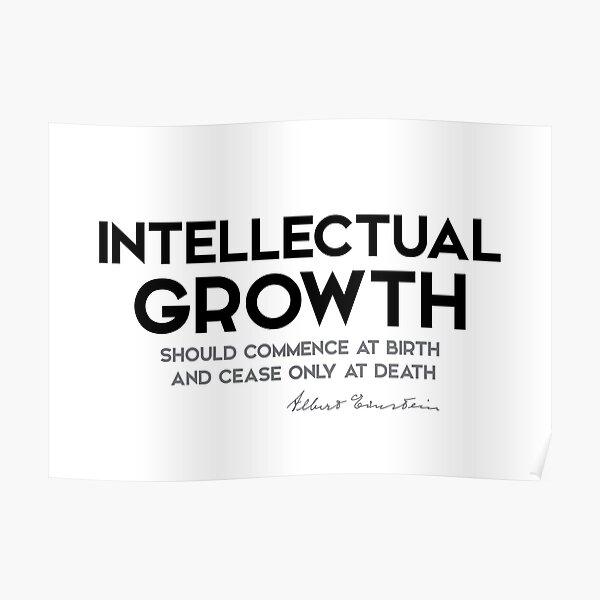 intellectual growth - albert einstein Poster