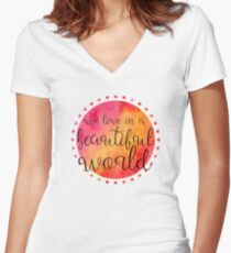 We Live in a Beautiful World Women's Fitted V-Neck T-Shirt