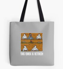 This Chick Is Retired Tote Bag