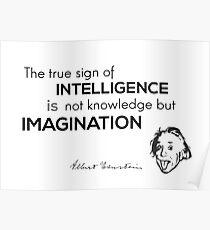 Póster la inteligencia es imaginación - Albert Einstein