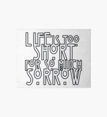 Life's Too Short Art Board