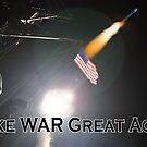Make War Great Again by ayemagine