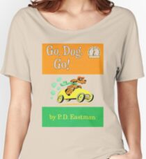 Go Dog Go! Women's Relaxed Fit T-Shirt
