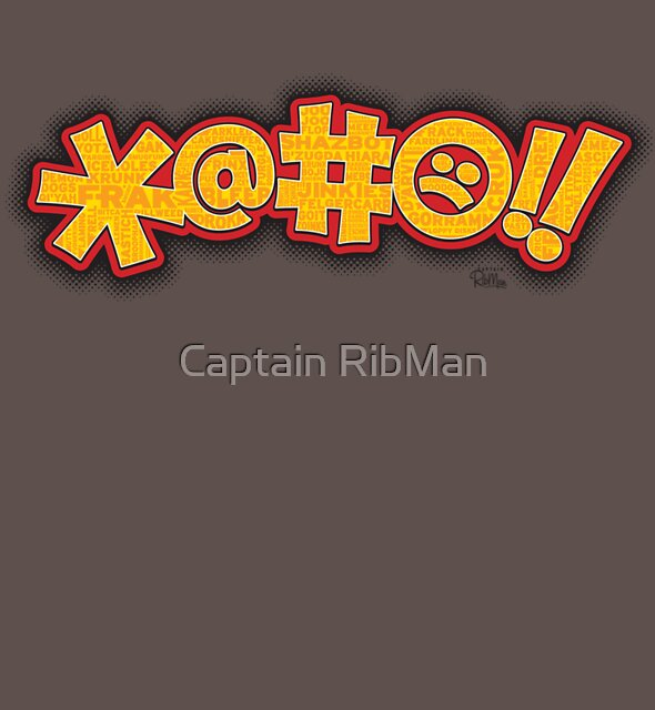 *@#:(!! -- (Fictional Cussing) by Captain RibMan