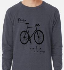 Fixie - one bike one gear Lightweight Sweatshirt