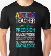 Autism Teacher Precision Guess Work Awareness Tees T-Shirt  Unisex T-Shirt