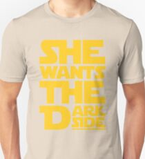 She Wants The Dark Side Unisex T-Shirt