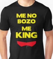 Me No Bozo, ich König Slim Fit T-Shirt