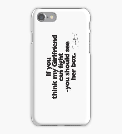 If you think my Girlfriend can fight (with signature) iPhone Case/Skin