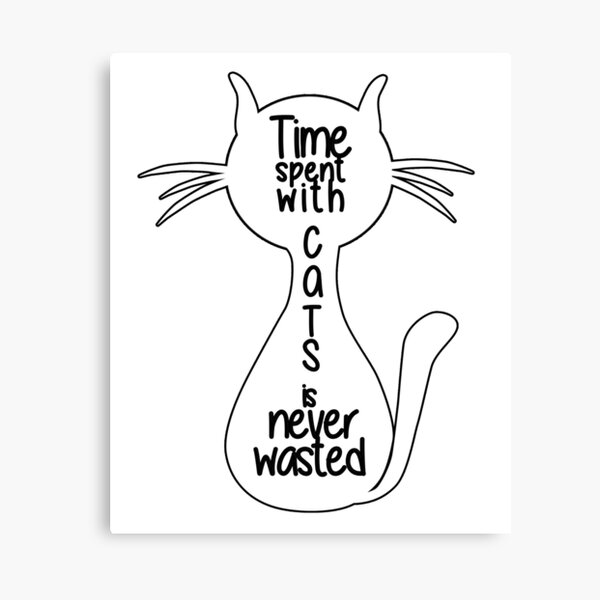 Cats Tshirt Time spent with cats is never wasted Funny saying Canvas Print