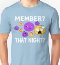 Member? Last Night? Unisex T-Shirt