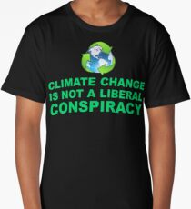 Climate Change is Not a Liberal Conspiracy Long T-Shirt