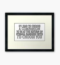 I'd Choose You Framed Print