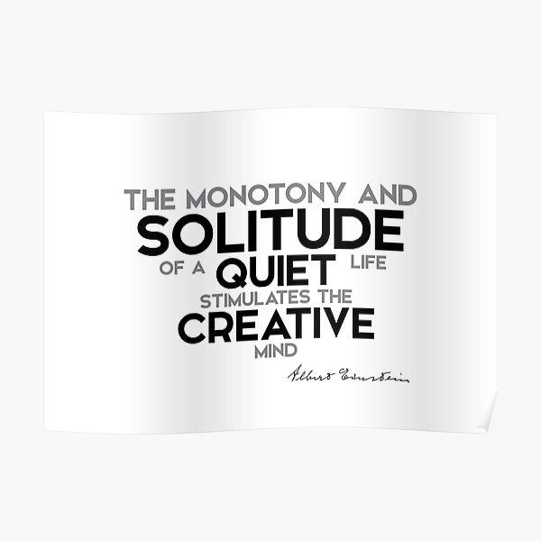 solitude stimulates creativity - einstein Poster
