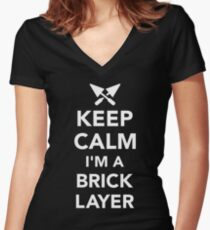 Keep calm I'm a brick layer Women's Fitted V-Neck T-Shirt