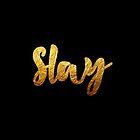 Slay (Gold)  by sergiovarela