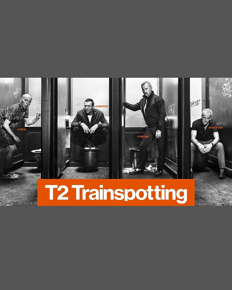 TRAINSPOTTING 2 by BackInTime