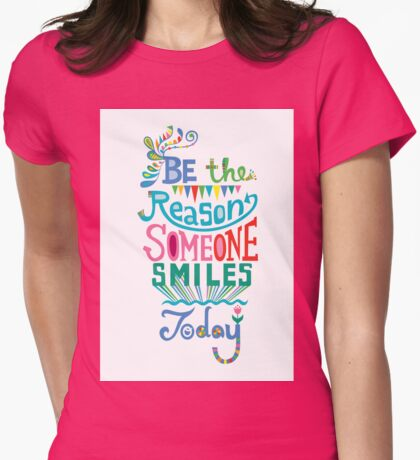 Be the Reason Someone Smile Today hand drawn type. © Andi Bird  All Rights Reserved T-Shirt