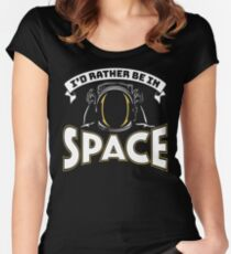 I'd Rather Be In Space Women's Fitted Scoop T-Shirt