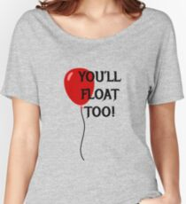You'll Float Too! Women's Relaxed Fit T-Shirt
