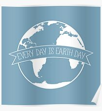 Every Day is Earth Day II Poster