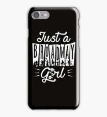 Broadway Girl! iPhone Case/Skin
