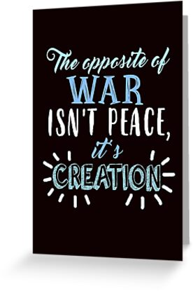 The opposite of war greeting cards by ksuann redbubble the opposite of war by ksuann m4hsunfo