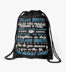 How Do You Measure A Year In Life? Drawstring Bag