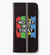No Day But Today iPhone Wallet/Case/Skin