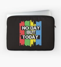 No Day But Today Laptop Sleeve