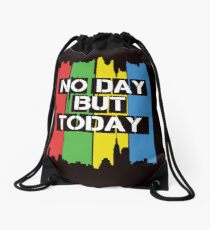 No Day But Today Drawstring Bag
