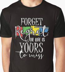 Forget Regret Graphic T-Shirt