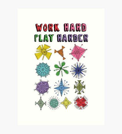 Work Hard Play Harder Art Print