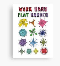 Work Hard Play Harder Canvas Print