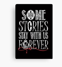 Some Stories Stay With Us Forever Canvas Print