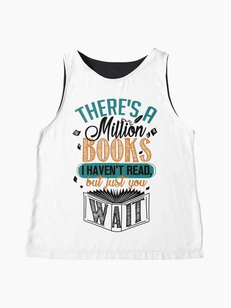 Alternative Ansicht von Es gibt eine Million Bücher, die ich nicht gelesen habe ... Ärmelloses Top