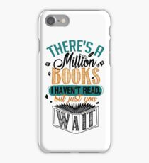 There's A Million Books I Haven't Read... iPhone Case/Skin