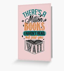 There's A Million Books I Haven't Read... Greeting Card