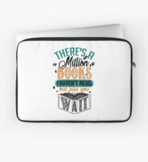 There's A Million Books I Haven't Read... Laptop Sleeve