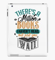 There's A Million Books I Haven't Read... iPad Case/Skin