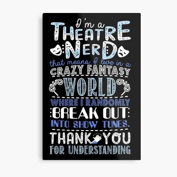 Theatre Nerd Funny Gift For Theatre Lovers Metal Print