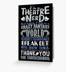 Theatre Nerd Funny Gift For Lovers Greeting Card