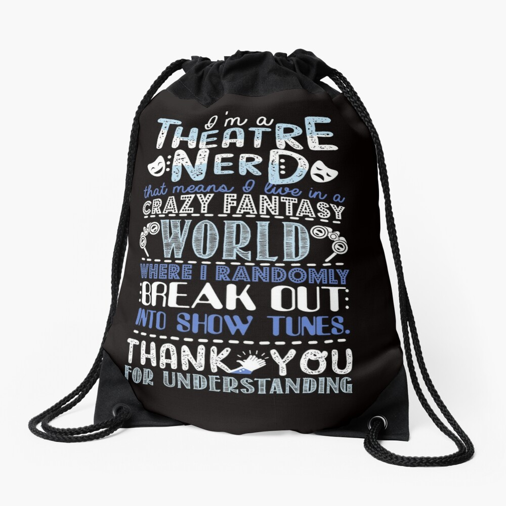 Theatre Nerd Funny Gift For Theatre Lovers Drawstring Bag